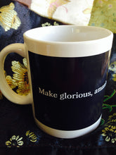 """Make glorious mistakes . . ."" ceramic mug"