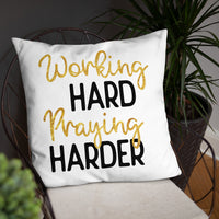 Working Hard Praying Harder | Basic Pillow