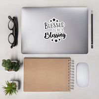 Blessed To Be A Blessing | Bubble-free stickers