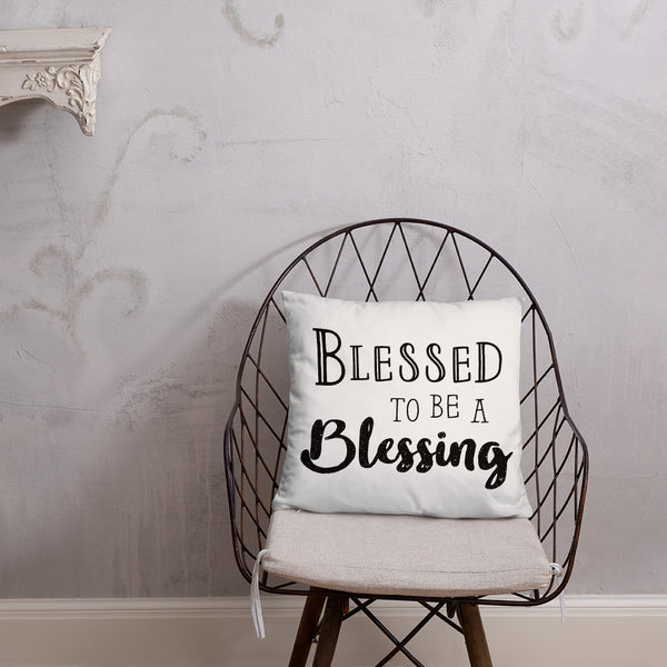 Blessed To Be A Blessing | Basic Pillow