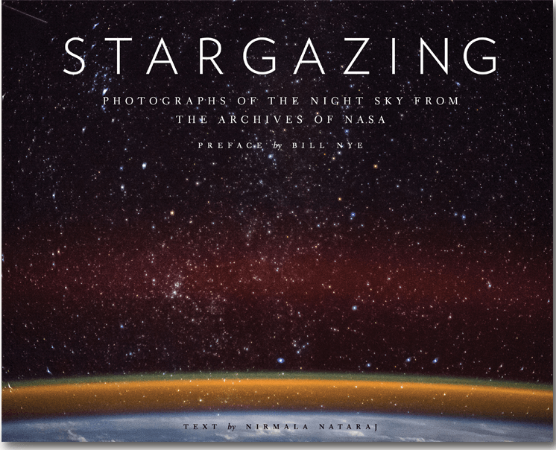 Chronicle Stargazing Photographs of the Night Sky from the Archives of NASA