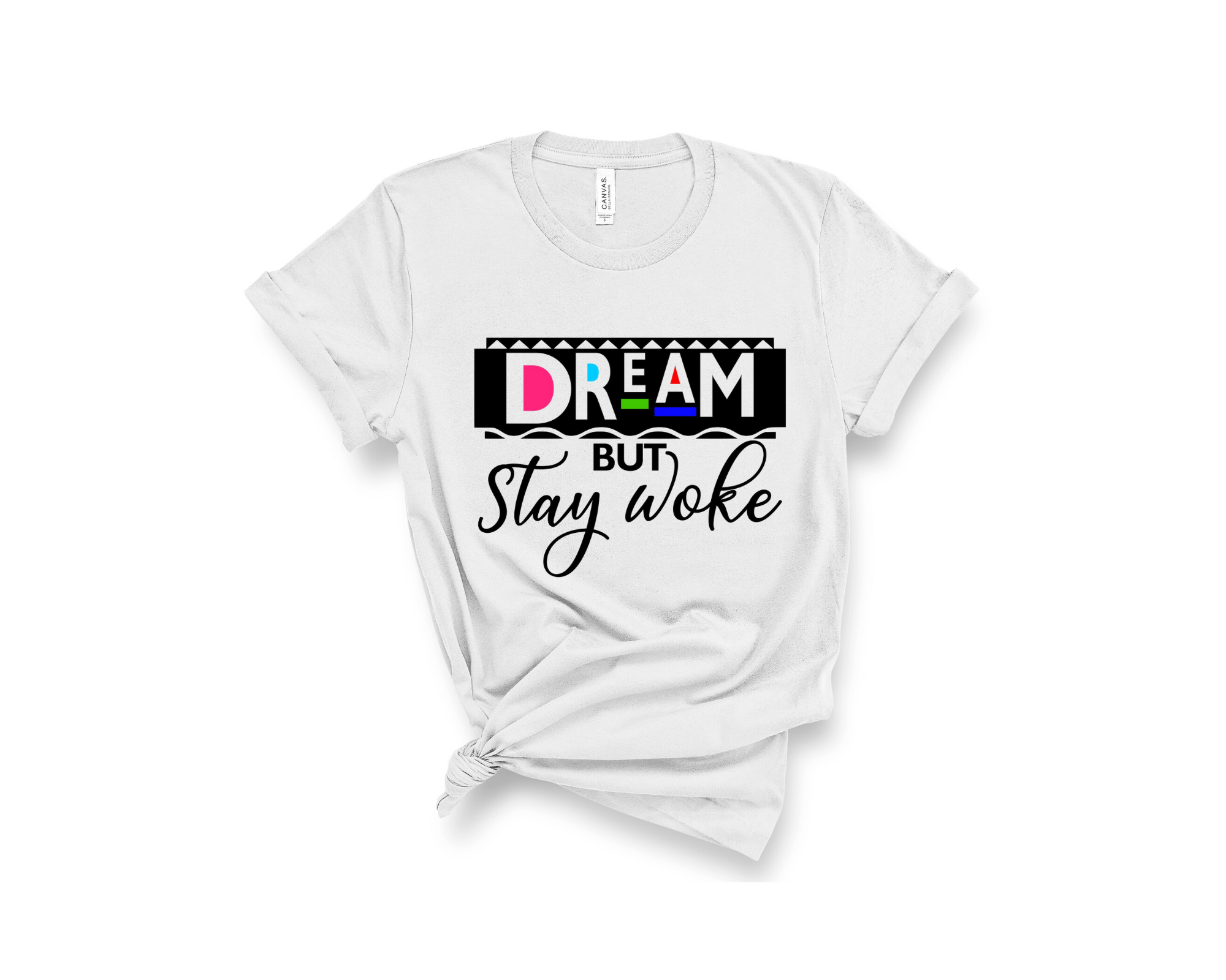 Dream but Stay Woke Tee