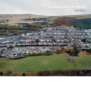 A Landscape Of Wales by James Morris