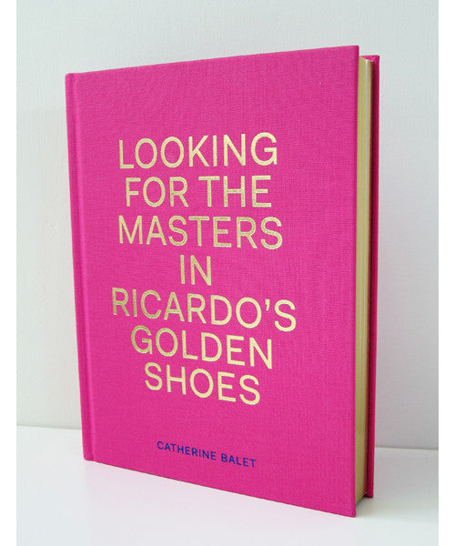 CATHERINE BALET: Looking For The Masters In Ricardo's Golden Shoes