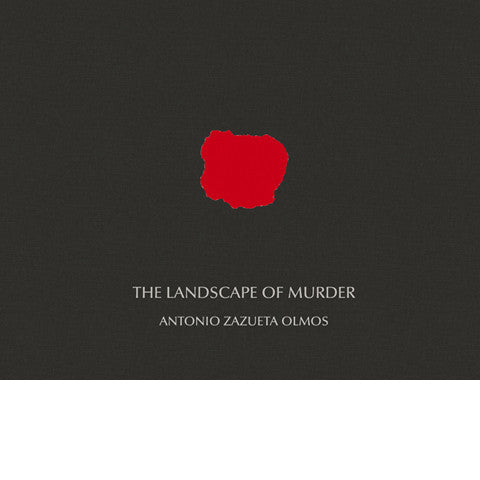 ANTONIO OLMOS: The Landscape Of Murder