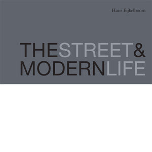 HANS EIJKELBOOM: The Street & Modern Life