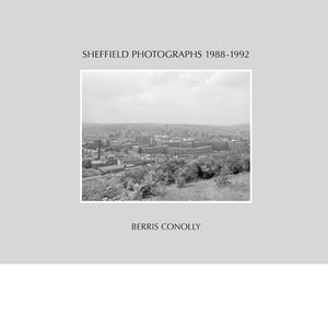BERRIS CONOLLY: Sheffield Photographs 1988-1992