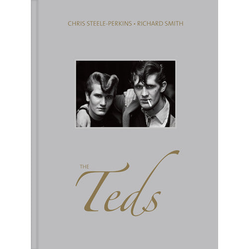 CHRIS STEELE-PERKINS & RICHARD SMITH: The Teds