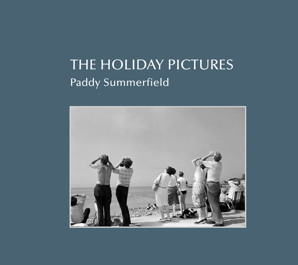 PADDY SUMMERFIELD: The Holiday Pictures