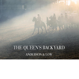 ANDERSON & LOW: The Queen's Backyard