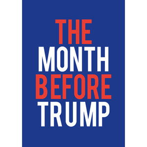 The Month Before Trump