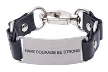 Load image into Gallery viewer, Message Bracelet Black Leather Have Courage Be Strong