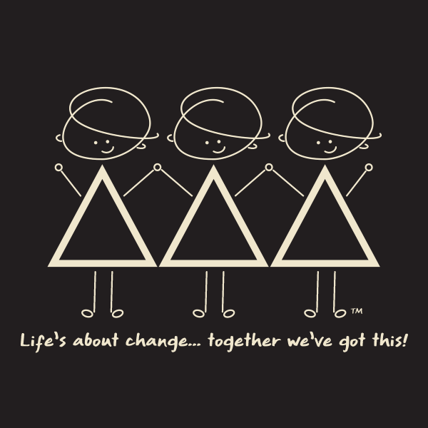 Life's about change ... Together we've got this!