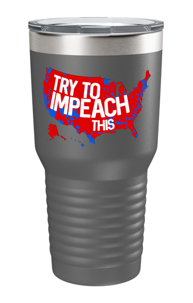 Try to impeach this tumbler