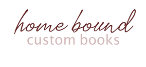 Home Bound Custom Books