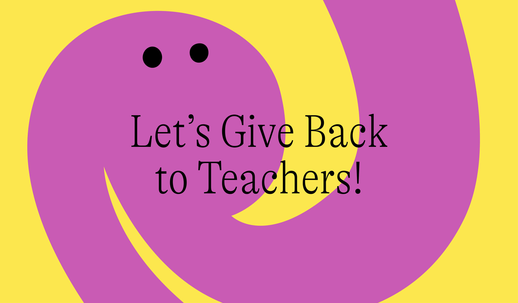 Nominate a Teacher for our Feel - Good Giveback