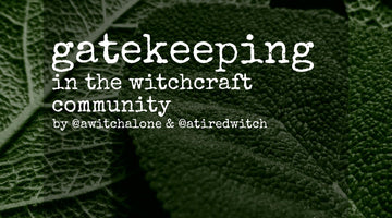 Gatekeeping in the Witchcraft Community