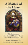 A Matter of the Heart: Meditations on the Sacred Heart of Jesus