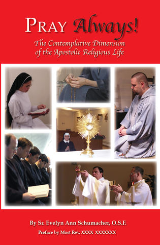 Pray Always! The Contemplative Dimension of Apostolic Religious Life