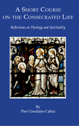 A Short Course on the Consecrated Life: Reflections on Theology