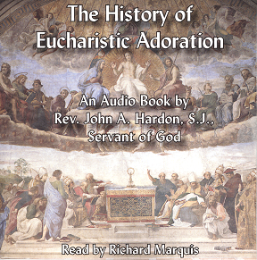 History of Eucharistic Adoration Audio Book