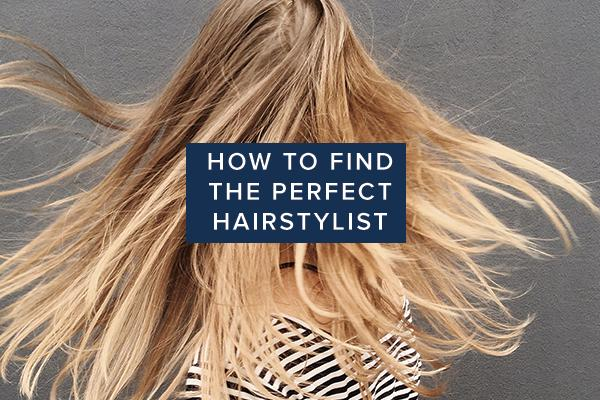 How to Find the Perfect Hairstylist