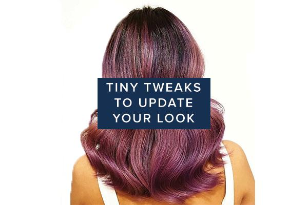 Tiny Tweaks to Update Your Look