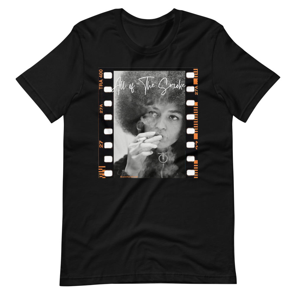 "Angela ""All of the Smoke""  T-Shirt"