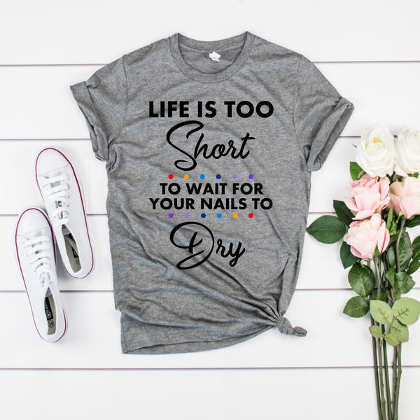Life Is Too Short To Wait For Your Nails To Dry
