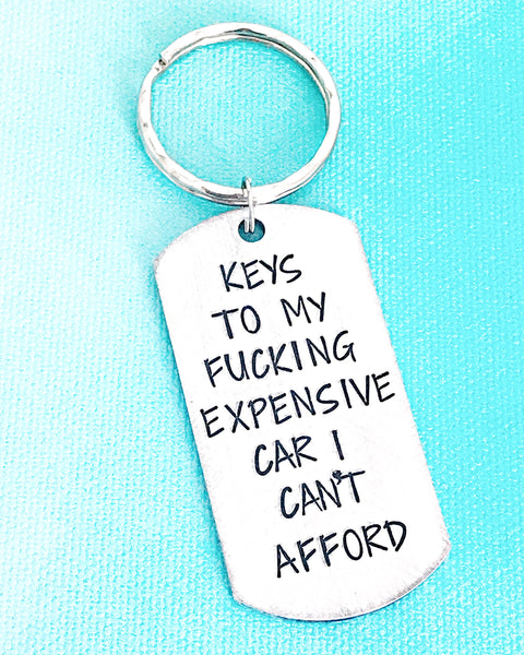 Keys to my Fucking Expensive car I can't Afford Funny Handstamped Keychain - Lasting Impressions CT