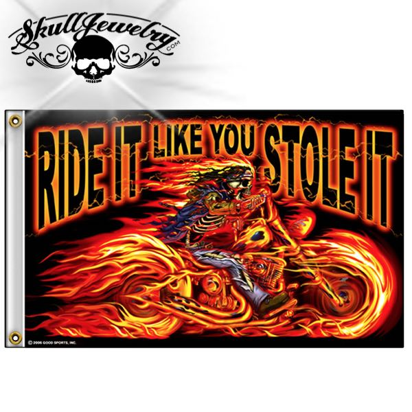 'Ride It Like You Stole It' - 3' X 5' FLAG