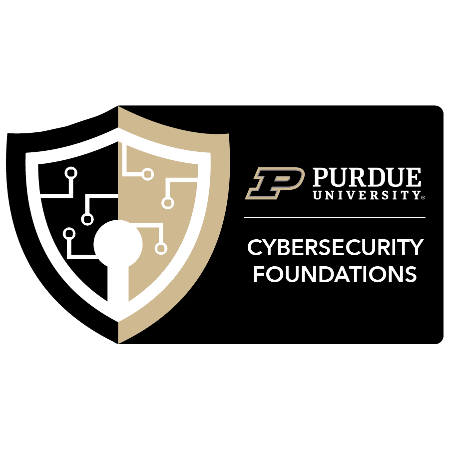 digital badge for Cybersecurity Foundations and Frameworks from Purdue University powered by EmergingEd