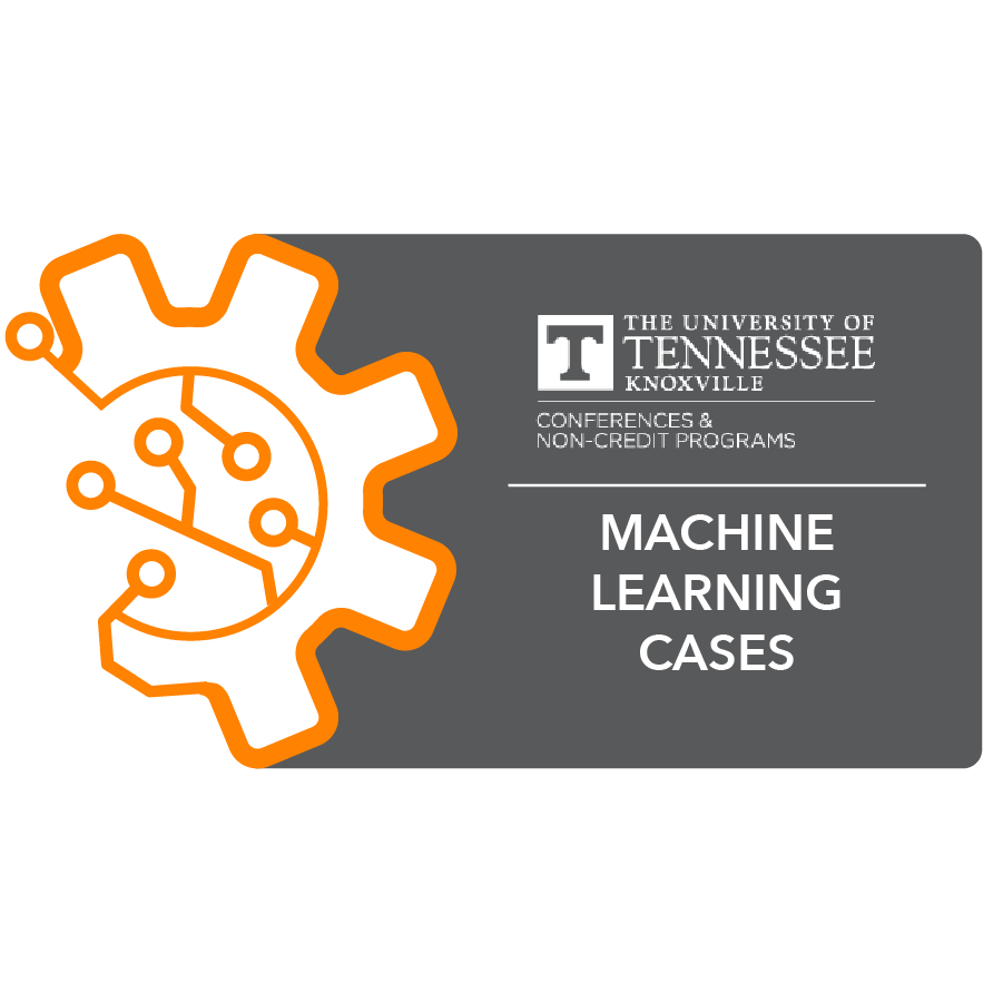 digital badge for Machine Learning Cases from University of Tennessee, Knoxville powered by EmergingEd