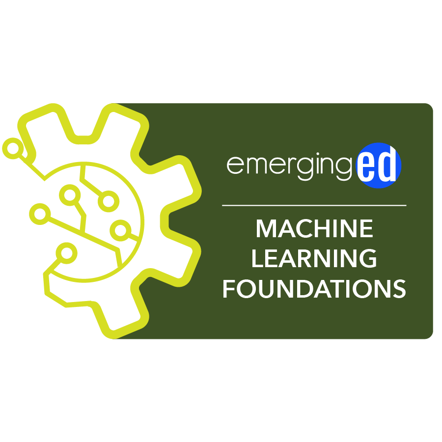 digital badge for Machine Learning Foundations and Frameworks from EmergingEd powered by EmergingEd