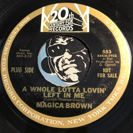 Magica Brown - A Whole Lotta Lovin Left In Me b/w I Won't Be Back - 20th Century Fox #553 - Northern Soul