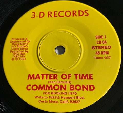 Common Bond - Matter Of Time b/w Modern World - 3-D Records #04 - 80's / 90's / 2000's - Punk