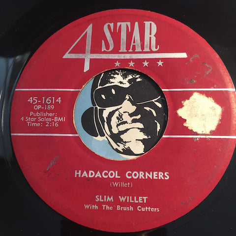 Slim Willet & Brush Cutters - Hadacol Corners b/w Don't Let The Stars (Get In Your Eyes) - 4 Star #1614 - Country - Rockabilly