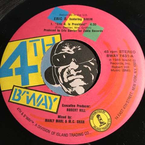 Eric B & Rakim - Eric B Is President b/w My Melody - 4th & Broadway #7431 - Rap