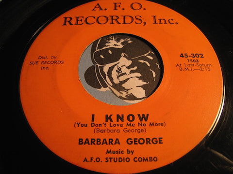 Barbara George - I Know ( You Don't Love Me No More) b/w Love (Is Just A Chance You Take) - AFO #302 - Northern Soul