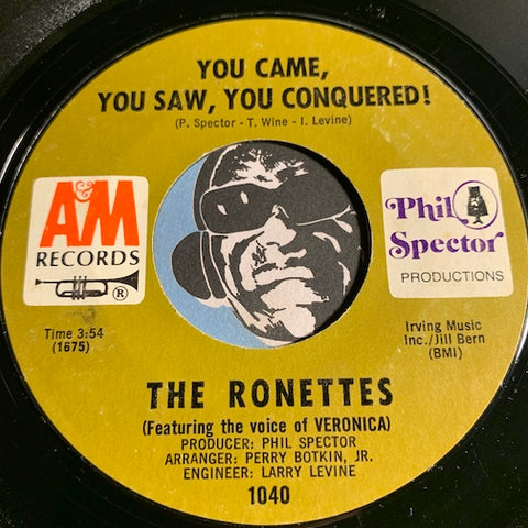 Ronettes - You Came You Saw You Conquered b/w Oh I Love You - A&M #1040 - Girl Group - Soul
