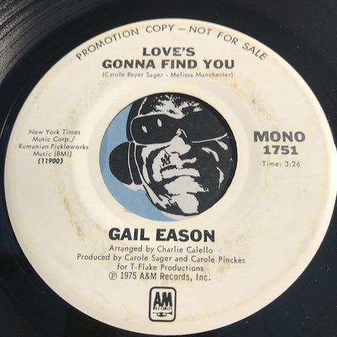 Gail Eason - Love's Gonna Find You b/w same - A&M #1751 - Modern Soul