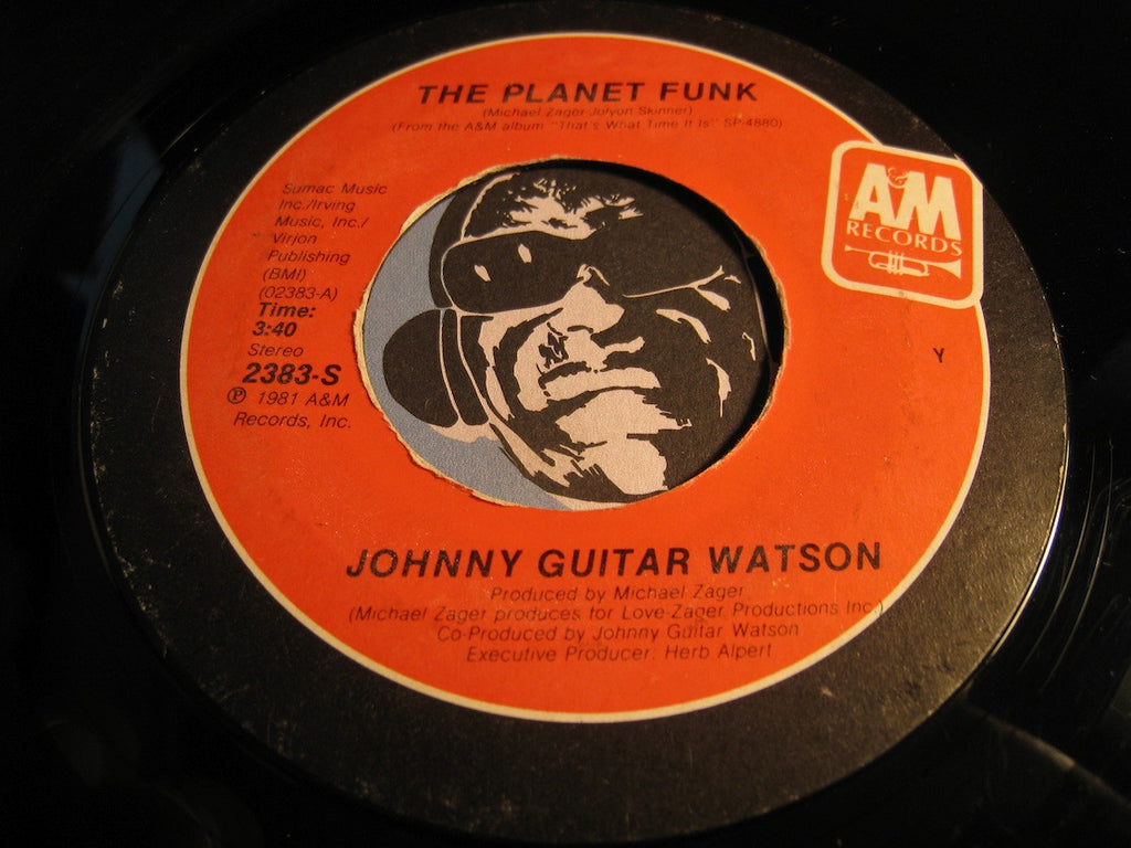 Johnny Guitar Watson - The Planet Funk b/w First Timothy Six - A&M #2383 - Funk