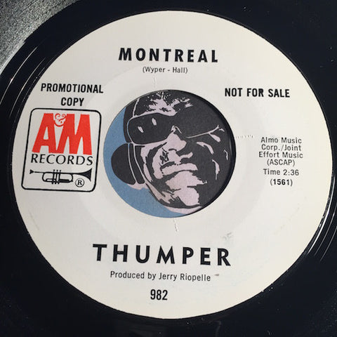 Thumper - Montreal b/w same - A&M #982 - Garage Rock - Psych Rock