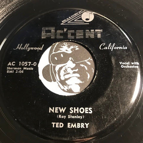 Ted Embry - New Shoes b/w Teen Age Confession - Accent #1057 - Rockabilly