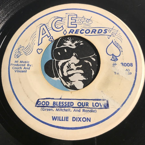 WIllie Dixon & Bobby Marchan - God Blessed Our Love b/w My Days Are Coming - Ace #3008 - R&B
