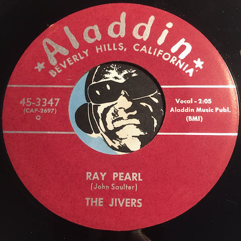 Jivers - Ray Pearl b/w Dear Little One - Aladdin #3347 - Doowop Reissues - FREE (one per customer please)