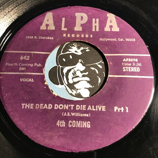 4th Coming - The Dead Don't Die Alive pt.1 b/w pt.2 - Alpha #642 - Funk
