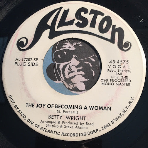Betty Wright - The Joy Of Becoming A Woman b/w The Wrong Girl - Alston #4575 - Northern Soul