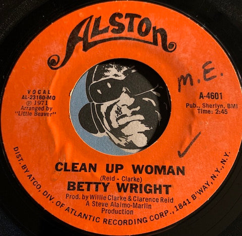 Betty Wright - Clean Up Woman b/w I'll Love You Forever - Alston #4601 - Funk - Soul