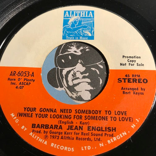 Barbara Jean English - Your Gonna Need Somebody To Love (While Your Looking For Someone To Love) b/w same - Alithia #6053 - Soul